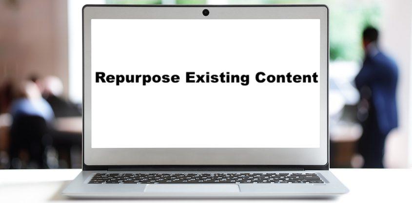 repurpose existing content laptop screen